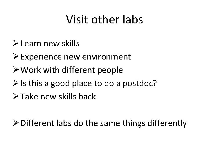 Visit other labs Ø Learn new skills Ø Experience new environment Ø Work with