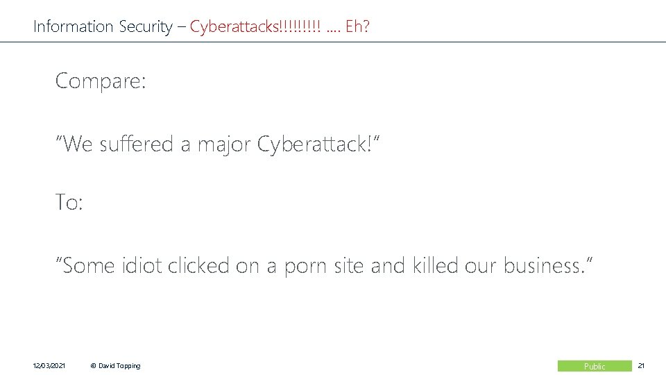 """Information Security – Cyberattacks!!!!! …. Eh? Compare: """"We suffered a major Cyberattack!"""" To: """"Some"""