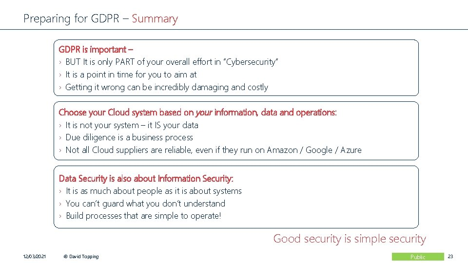 Preparing for GDPR – Summary GDPR is important – › BUT It is only