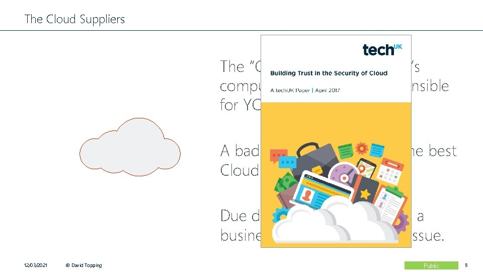 """The Cloud Suppliers The """"Cloud"""" is someone else's computer, you are still responsible for"""