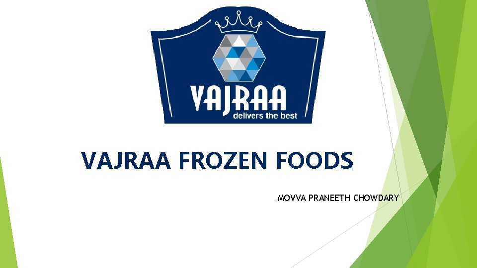 VAJRAA FROZEN FOODS MOVVA PRANEETH CHOWDARY