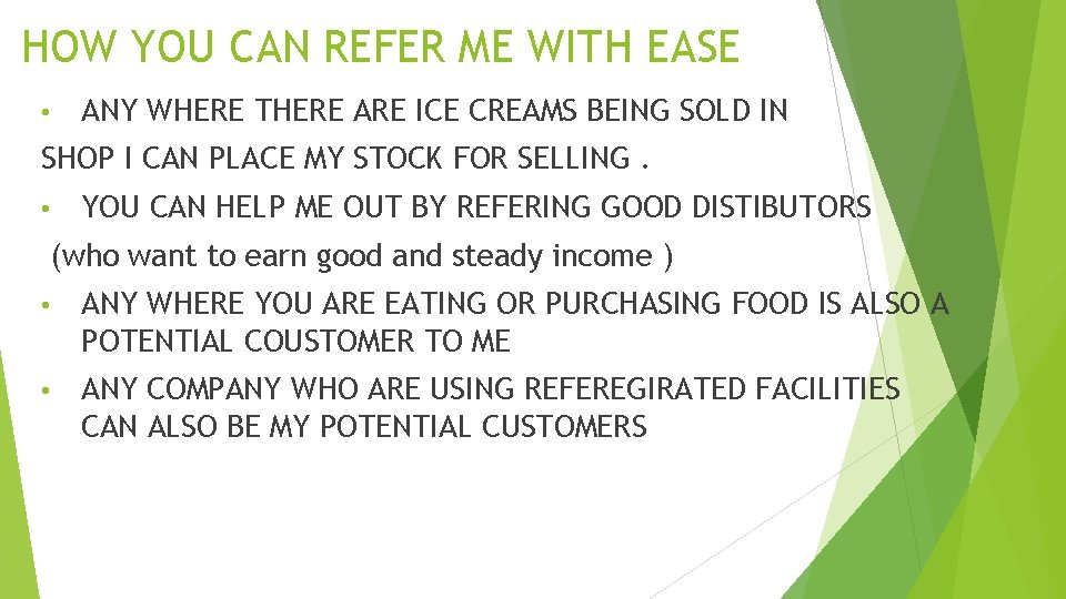 HOW YOU CAN REFER ME WITH EASE • ANY WHERE THERE ARE ICE CREAMS