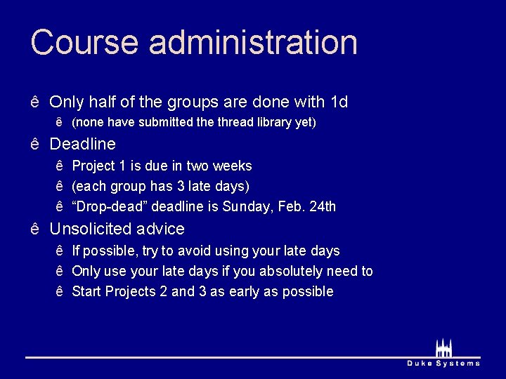 Course administration ê Only half of the groups are done with 1 d ê