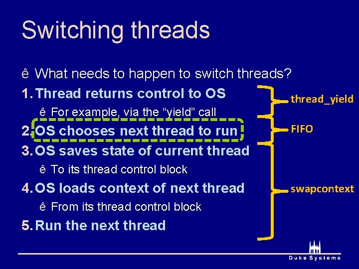 Switching threads ê What needs to happen to switch threads? 1. Thread returns control