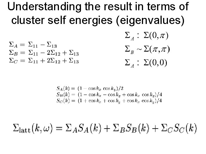 Understanding the result in terms of cluster self energies (eigenvalues)