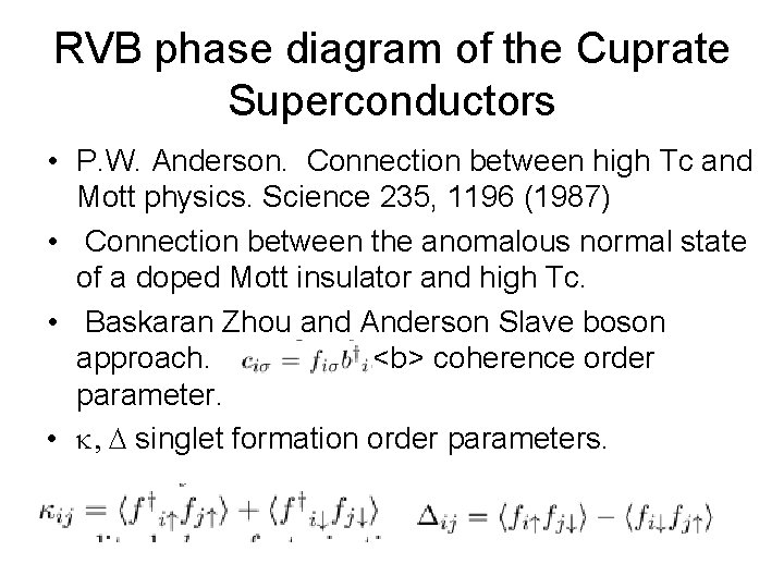 RVB phase diagram of the Cuprate Superconductors • P. W. Anderson. Connection between high