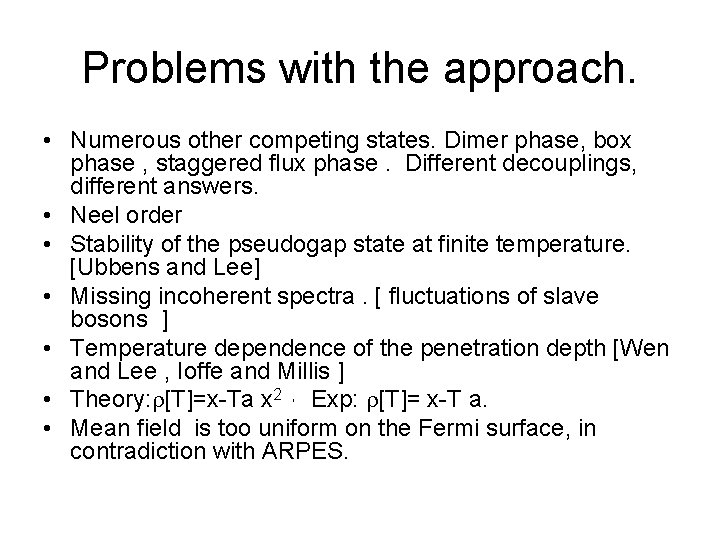 Problems with the approach. • Numerous other competing states. Dimer phase, box phase ,