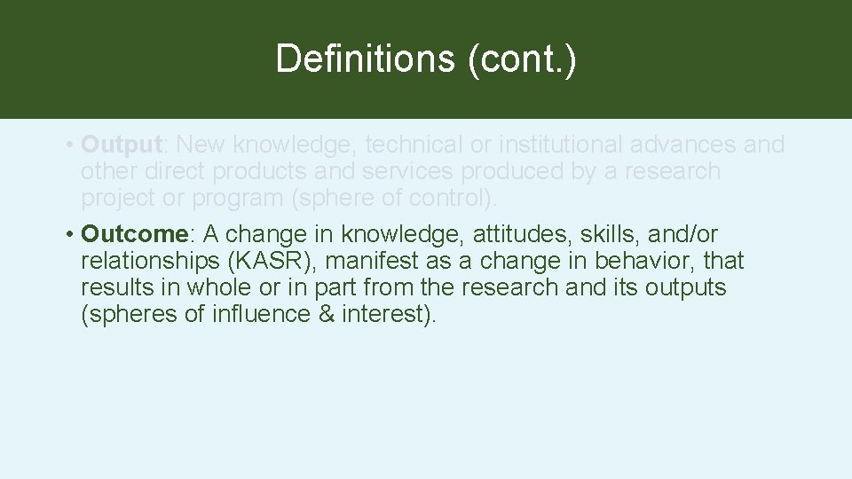 Definitions (cont. ) • Output: New knowledge, technical or institutional advances and other direct