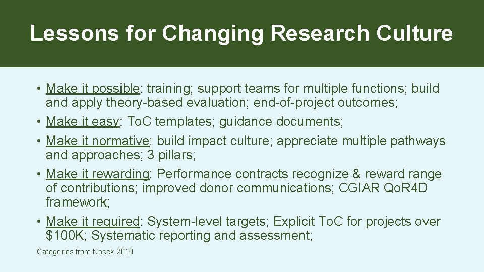 Lessons for Changing Research Culture • Make it possible: training; support teams for multiple