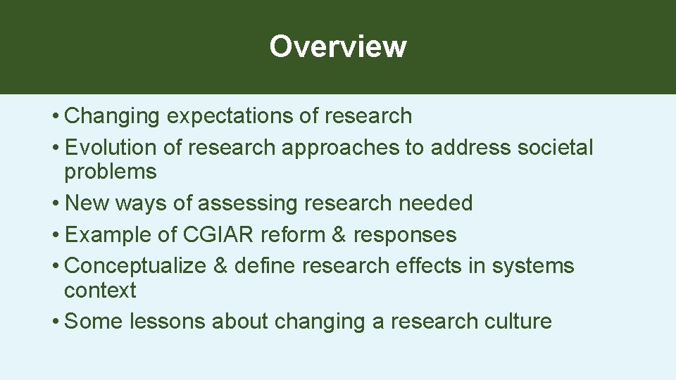 Overview • Changing expectations of research • Evolution of research approaches to address societal