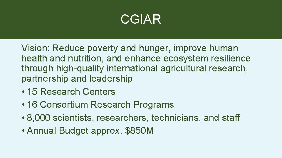 CGIAR Vision: Reduce poverty and hunger, improve human health and nutrition, and enhance ecosystem