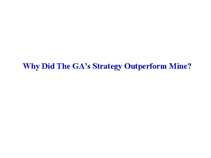Why Did The GA's Strategy Outperform Mine?