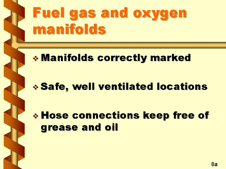 Fuel gas and oxygen manifolds v Manifolds v Safe, correctly marked well ventilated locations