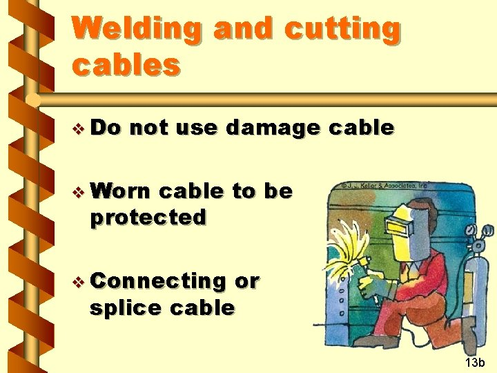 Welding and cutting cables v Do not use damage cable v Worn cable to