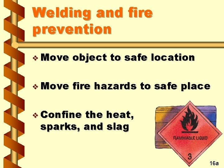 Welding and fire prevention v Move object to safe location v Move fire hazards