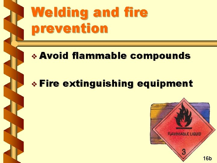 Welding and fire prevention v Avoid v Fire flammable compounds extinguishing equipment 16 b