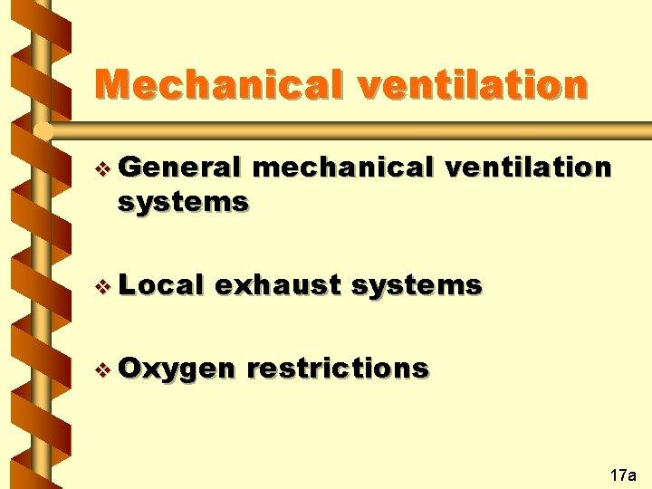 Mechanical ventilation v General systems v Local mechanical ventilation exhaust systems v Oxygen restrictions