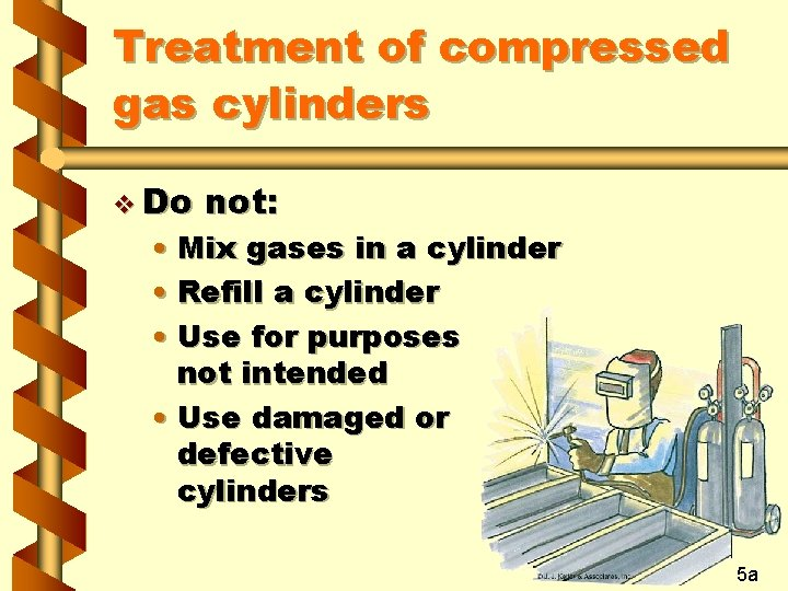 Treatment of compressed gas cylinders v Do not: • Mix gases in a cylinder