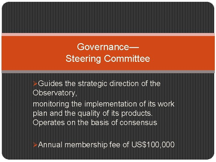 Governance— Steering Committee ØGuides the strategic direction of the Observatory, monitoring the implementation of