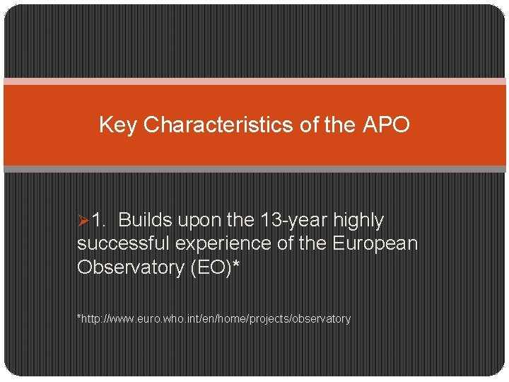 Key Characteristics of the APO Ø 1. Builds upon the 13 -year highly successful