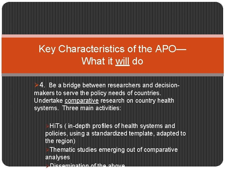 Key Characteristics of the APO— What it will do Ø 4. Be a bridge