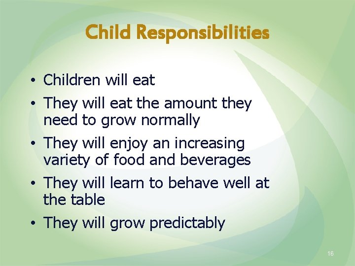 Child Responsibilities • Children will eat • They will eat the amount they need