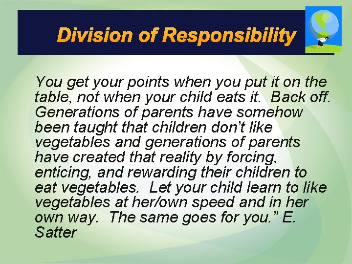 Division of Responsibility You get your points when you put it on the table,