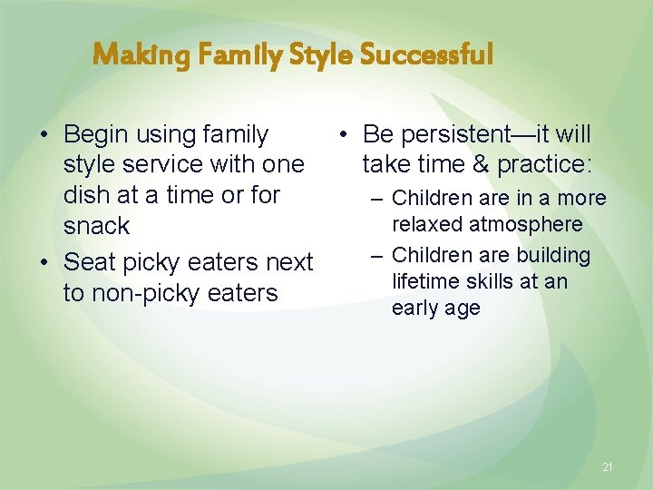 Making Family Style Successful • Begin using family • Be persistent—it will style service