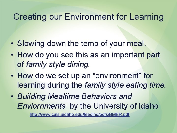 Creating our Environment for Learning • Slowing down the temp of your meal. •