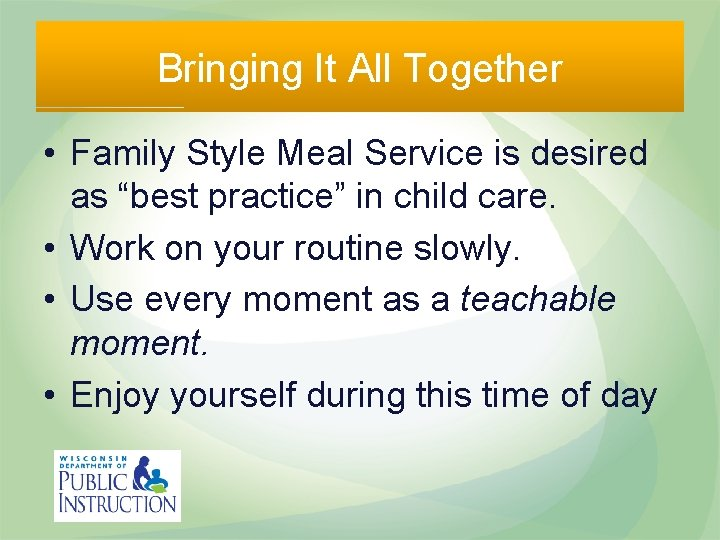 """Bringing It All Together • Family Style Meal Service is desired as """"best practice"""""""