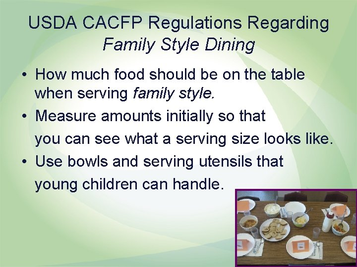 USDA CACFP Regulations Regarding Family Style Dining • How much food should be on