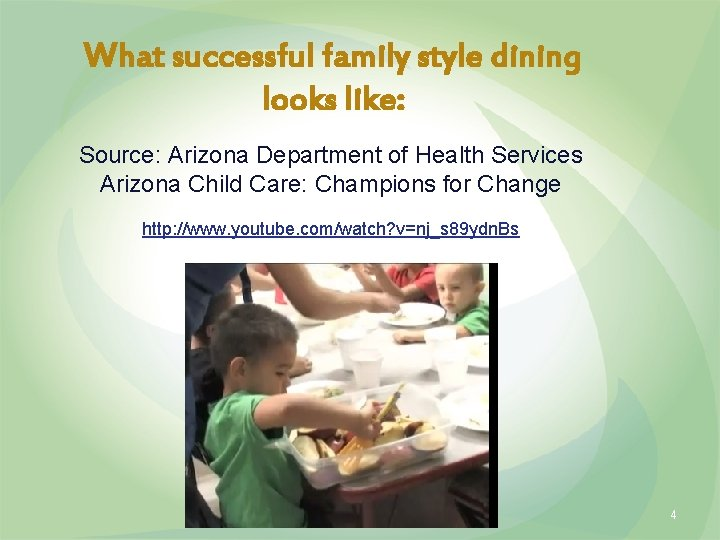 What successful family style dining looks like: Source: Arizona Department of Health Services Arizona