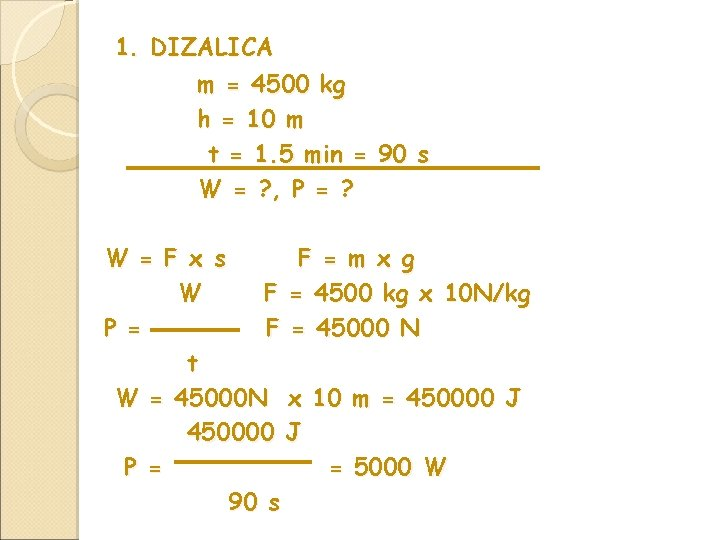 1. DIZALICA m = 4500 kg h = 10 m t = 1. 5