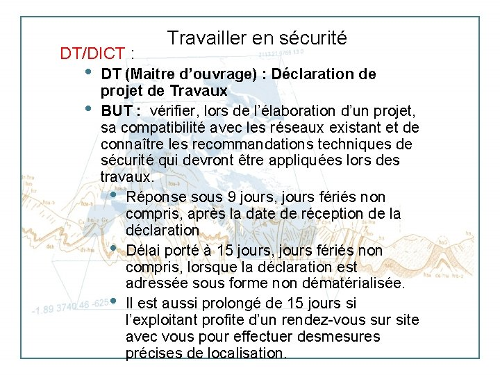 DT/DICT : • • Travailler en sécurité DT (Maitre d'ouvrage) : Déclaration de projet