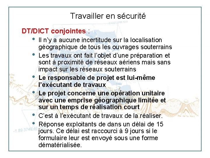 Travailler en sécurité DT/DICT conjointes : • • • Il n'y a aucune incertitude