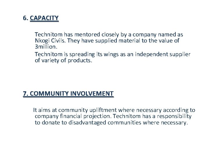 6. CAPACITY Technitom has mentored closely by a company named as Nkogi Civils. They