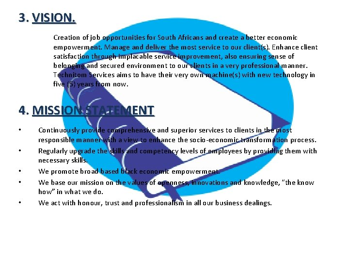 3. VISION. Creation of job opportunities for South Africans and create a better economic