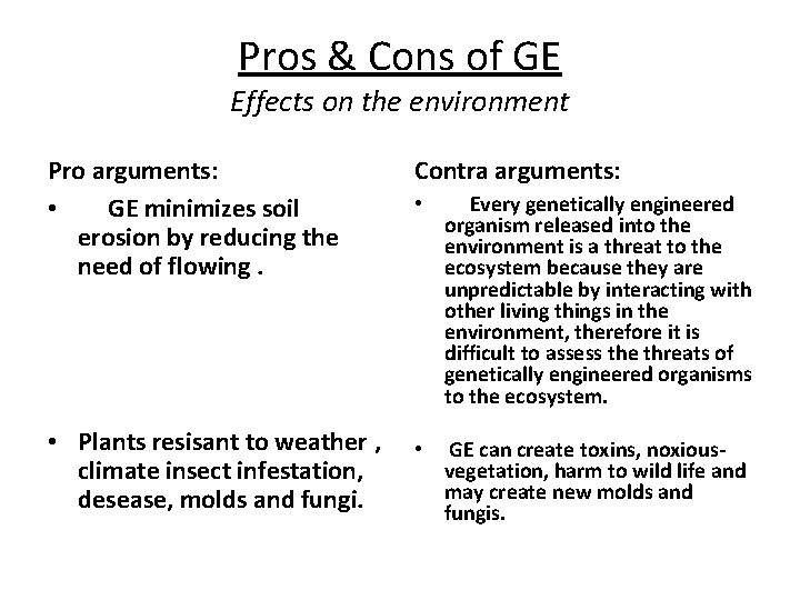 Pros & Cons of GE Effects on the environment Pro arguments: • GE minimizes