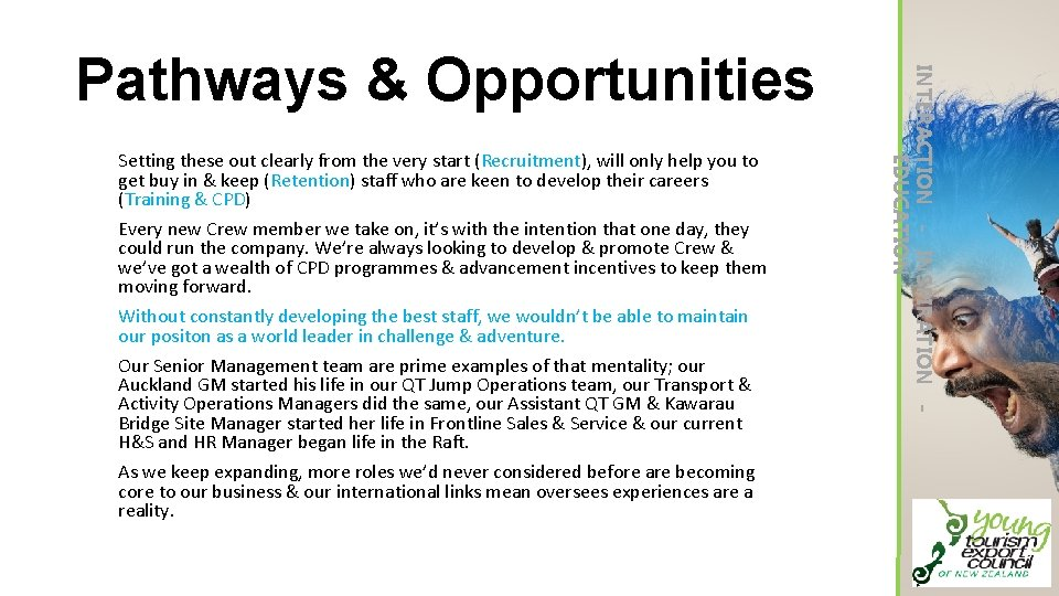 Setting these out clearly from the very start (Recruitment), will only help you to
