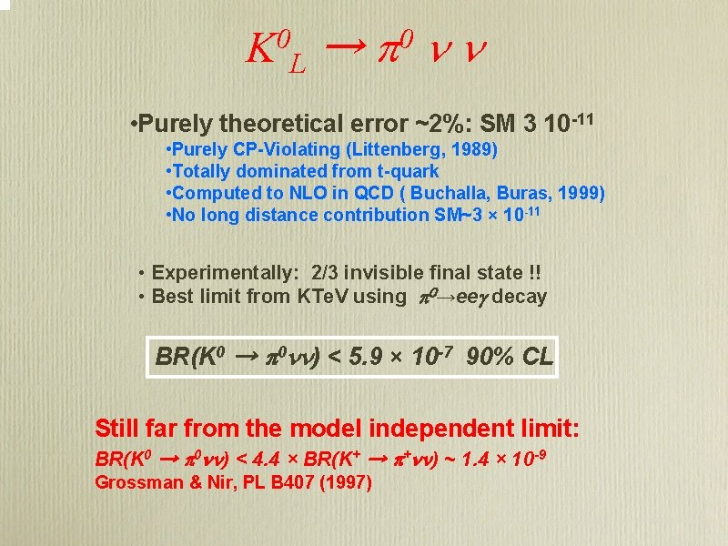 K 0 L → p 0 n n • Purely theoretical error ~2%: SM