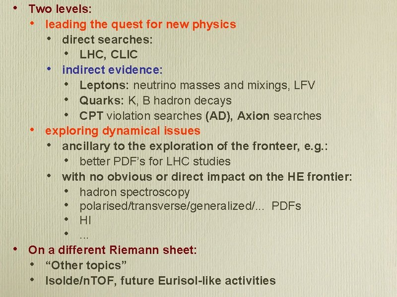 • • Two levels: • leading the quest for new physics • direct