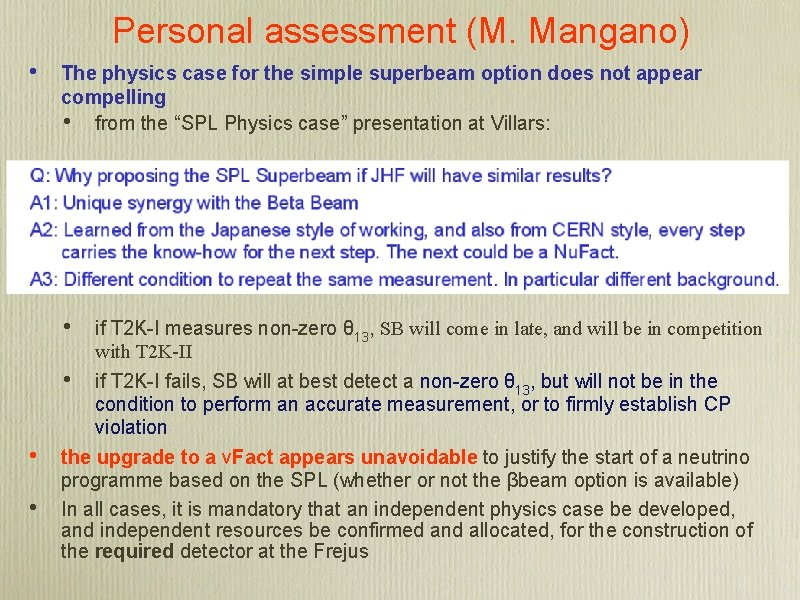 Personal assessment (M. Mangano) • The physics case for the simple superbeam option does