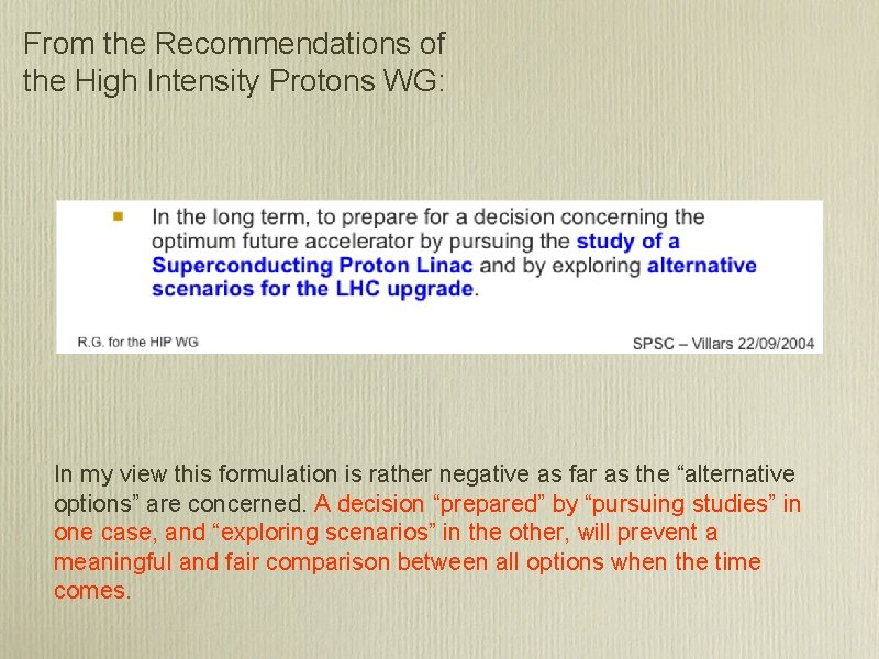 From the Recommendations of the High Intensity Protons WG: In my view this formulation