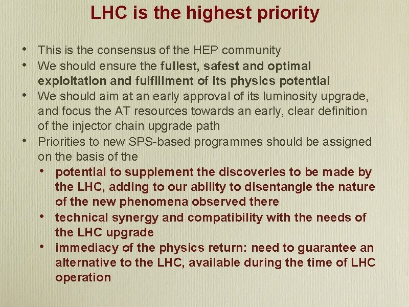 LHC is the highest priority • • This is the consensus of the HEP