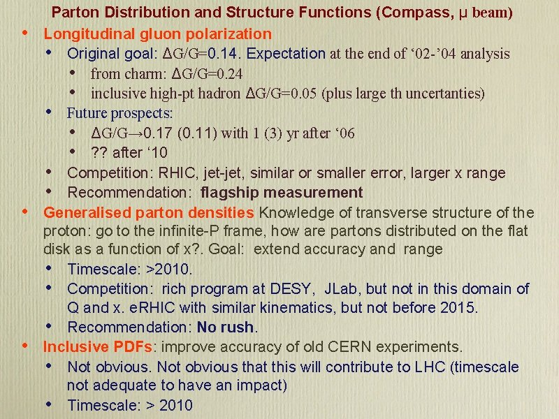 • • • Parton Distribution and Structure Functions (Compass, μ beam) Longitudinal gluon