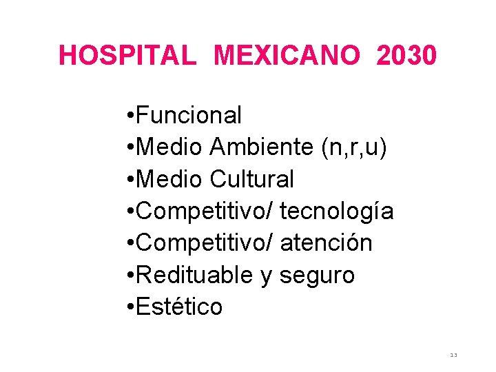 HOSPITAL MEXICANO 2030 • Funcional • Medio Ambiente (n, r, u) • Medio Cultural