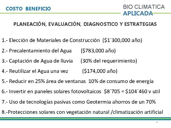 BIO CLIMATICA APLICADA COSTO BENEFICIO PLANEACIÓN, EVALUACIÓN, DIAGNOSTICO Y ESTRATEGIAS 1. - Elección de