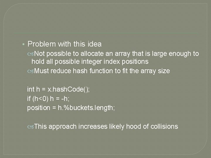 • Problem with this idea Not possible to allocate an array that is
