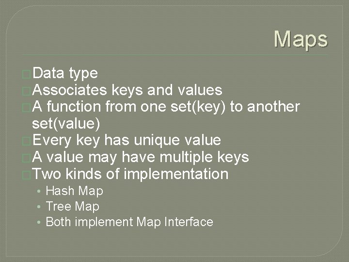 Maps �Data type �Associates keys and values �A function from one set(key) to another
