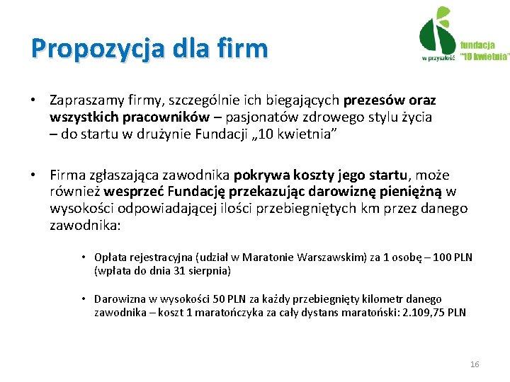 Propozycja dla firm • Zapraszamy firmy, szczególnie ich biegających prezesów oraz wszystkich pracowników –